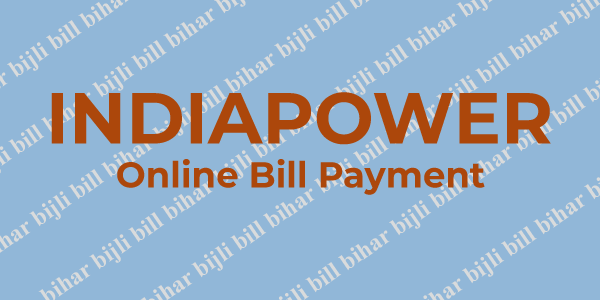 IndiaPower Gaya Bihar Online Bill Payment – Quick Bill Payment Without Registration and Login