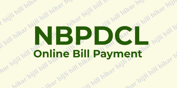 NBPDCL Online Quick Bill Payment – NBPDCL Online Bill Payment without registration